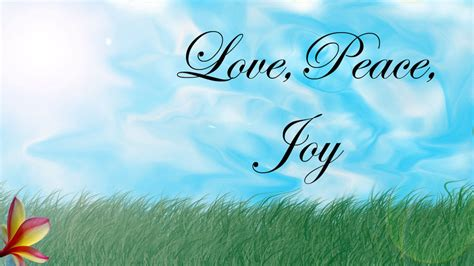 images of love joy and peace quotes love joy peace quotesgram