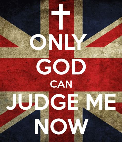 Only God Can Judge only god can judge me now poster dwikiy keep calm o matic