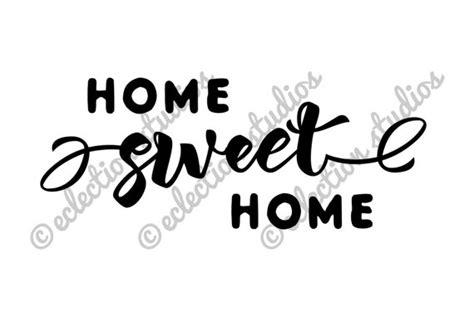 home sweet home in a fancy script svg and cutting file for