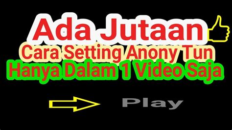 setting anony tun paket youtmax cara setting anony tun mod pro full speed youtube