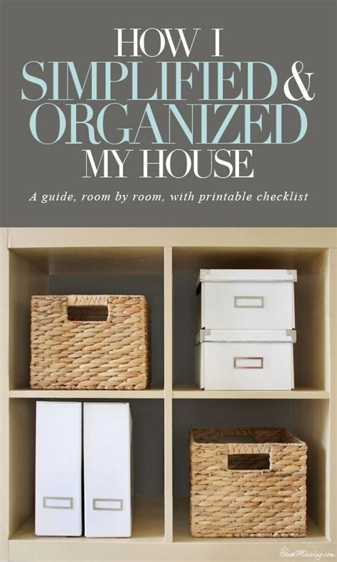 how to organize your home room by room how i simplified and organized my house room by room with printable checklist model home