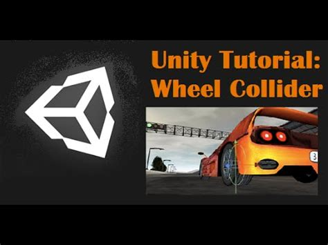 unity tutorial videos unity tutorial wheel collider youtube
