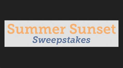 Sunset Sweepstakes - summer sunset sweepstakes
