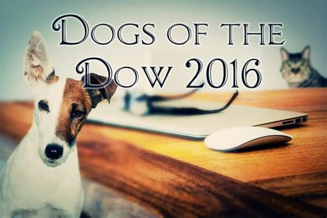 dogs of the dow 2016 the new dogs of the dow 2016 seeking alpha