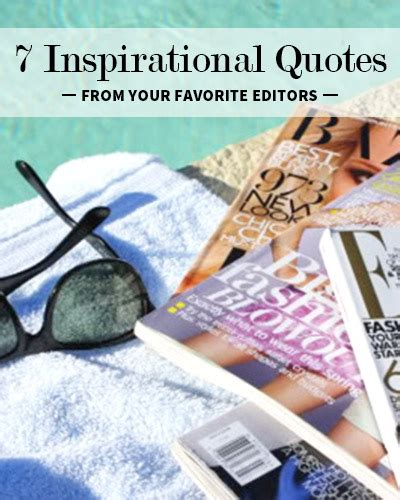 7 Of My Favorite Magazines by 7 Inspirational Quotes From The Editors Of Your Favorite