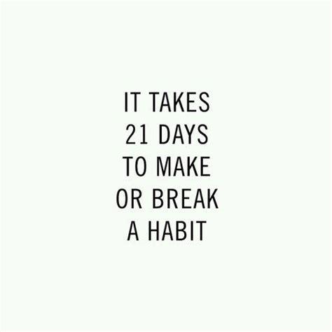 Best 25 21 Days Habit Best 20 Quit Quotes Ideas On Quit Motivation Mindful Quotes