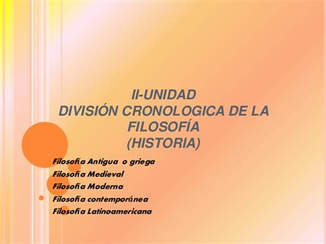 unidad 23 celebremos nuestra cultura adquisicin de la divisi 243 n cronologica de la filosofia