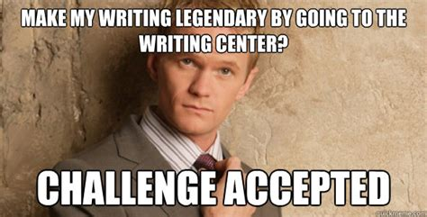Writing Meme - working in the writing center at wwc writing center memes
