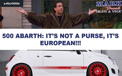 Fiat 500 Meme - fiat 500 abarth the european carry all