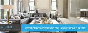 Home Interior Design Trends 2016 by Interior Design Trends For Luxury Homes In 2016