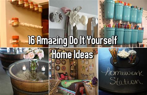 diy project ideas for homes 16 amazing do it yourself home ideas diy craft projects