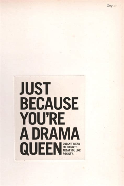 8 Signs That You Are A Drama by Images Of Drama Quotes Drama Quotes Lose