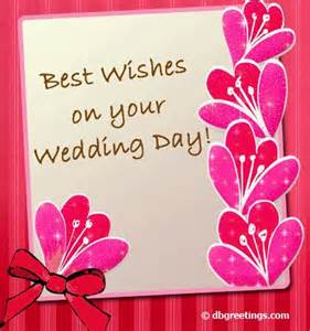 wedding day wishes best wishes things to wear wedding day wishes wedding day and cards