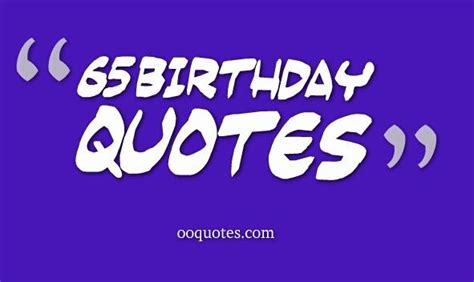 65 Birthday Quotes 65 Year Old Birthday Quotes Quotesgram