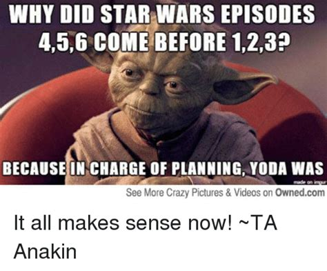 Its All Sense Now 2 by 25 Best Memes About Wars Episode 4 5 6 Wars