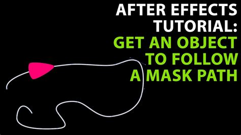 Tutorial After Effects Path | after effects tutorial get an object to follow a mask