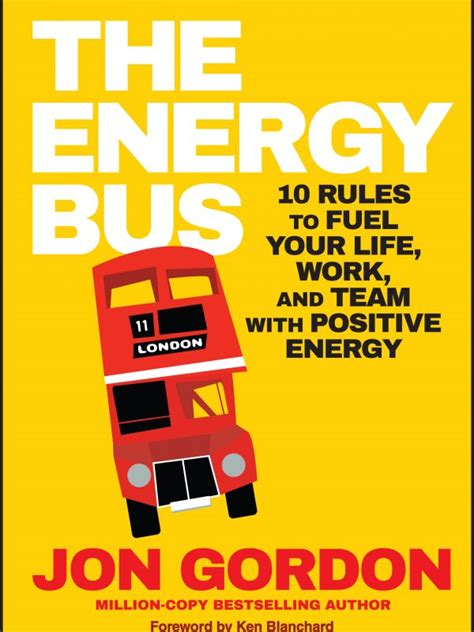 the energy bus 10 111908914x the energy bus 10 rules to fuel your life work and team with positive energy the best you