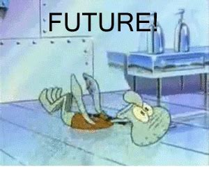 Squidward Future Meme - spongebob gif find share on giphy