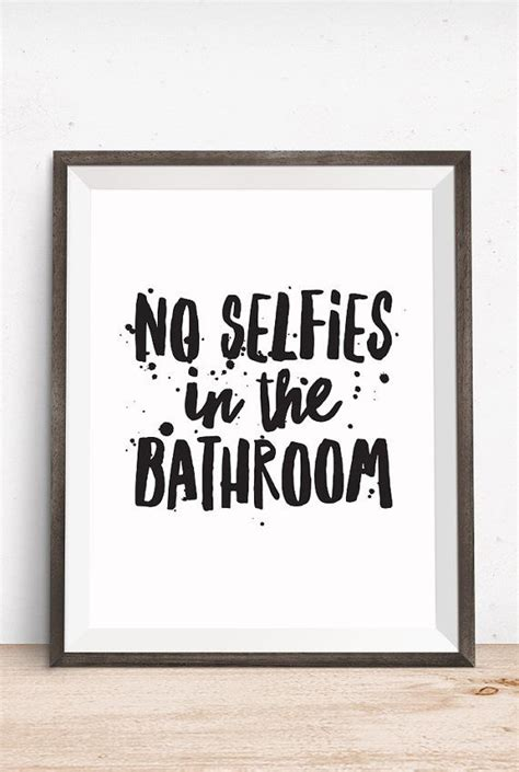 printable toilet quotes printable art bathroom quote no selfies in the bathroom