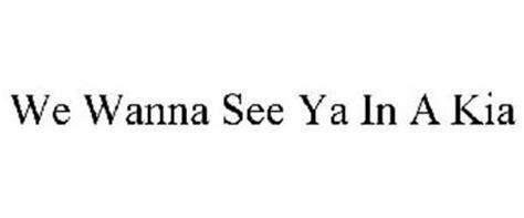 We Wanna See Ya In A Kia We Wanna See Ya In A Kia Reviews Brand Information
