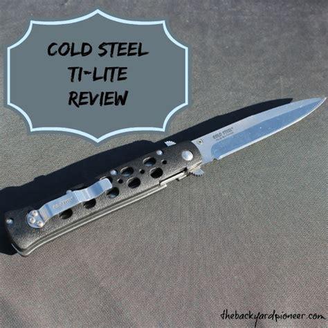 cold steel ti lite cold steel ti lite review the backyard pioneer