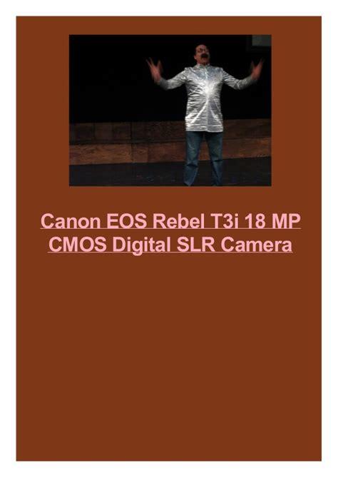 canon eos rebel t3i digital slr canon eos rebel t3i 18 mp cmos digital slr