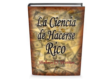 libro the science of getting la ciencia de hacerse rico de wallace wattles libro gratis para descargar leer para crecer