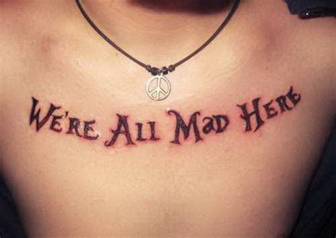 tattoo designs quotes and sayings mad hatter quotes and sayings tattoos
