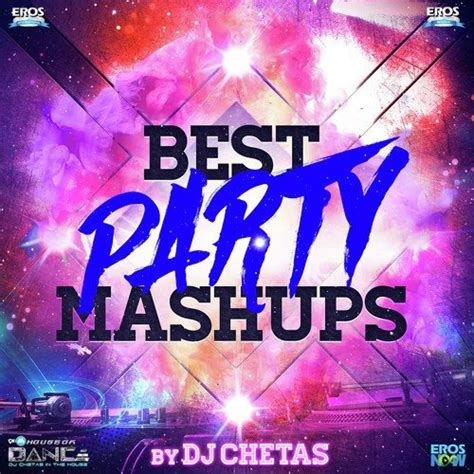 mashup songs mashup by dj chetas song best