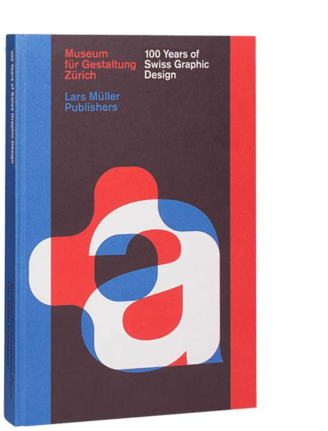 swiss design graphic design 100 years of swiss design lars m 252 ller publishers