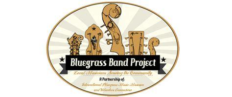 bluegrass today bluegrass museum launches bluegrass band project