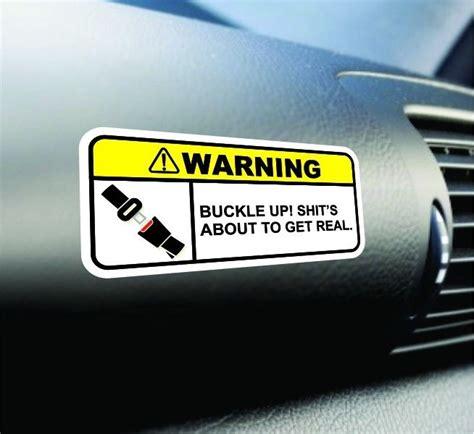 Lustige Sticker Auto by Buckle Up Sh Ts Getting Real Warning Sticker Set Vinyl