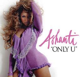 ashanti only u only u