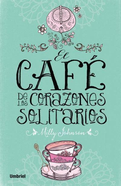 leer libro el gourmet solitario gratis descargar pin de estheruki en libros para leer libros coraz 243 n solitario y libros y cafe
