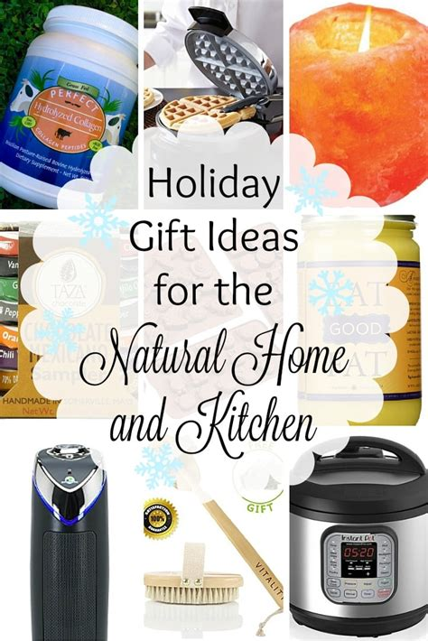 gift ideas for kitchen holiday gift ideas for the natural home and kitchen
