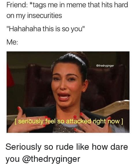 Seriously Girl Meme - 25 best memes about so rude so rude memes