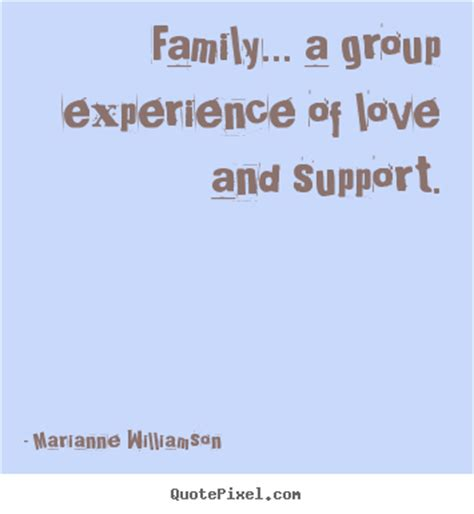 images of love and support marianne williamson image quotes family a group