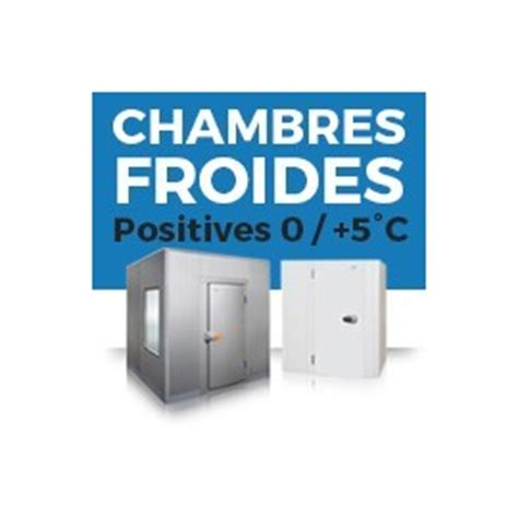 chambre positive chambre froide positive 224 prix fournisseurs chez thermofroid distribution thermofroid distribution