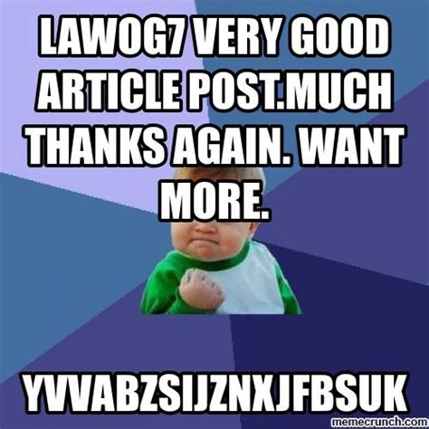 Very Good Meme - lawog7 very good article post much thanks again want more