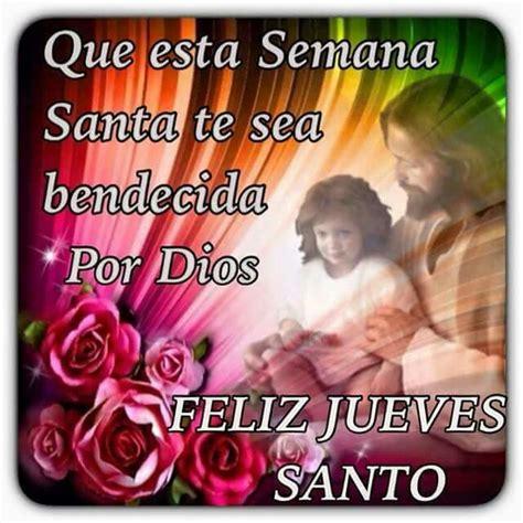 imagenes jueves santo para niños que esta semana santa que sea bendecida por dios feliz