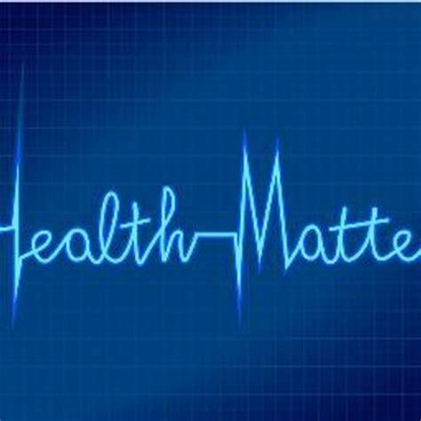 health matters health matters healthmaters