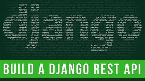 creating django api create a django api in under 20 minutes codeburst