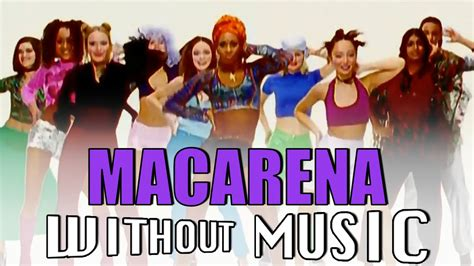 house music macarena macarena los del rio house of halo withoutmusic parody youtube