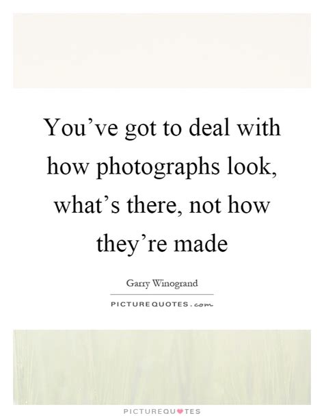 Say Whats That Youve Got There In The Back Of Your Rig Flickr by Garry Winogrand Quotes Sayings 32 Quotations