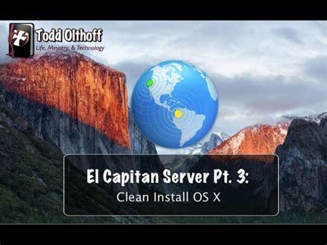 el capitan install el capitan server pt 3 clean install os x youtube