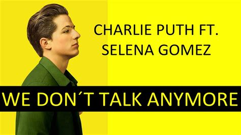 talk testo puth feat selena gomez we don t talk anymore