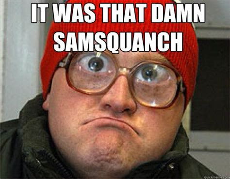 Bubbles Trailer Park Boys Meme - trailer park boys samsquanch quotes quotesgram