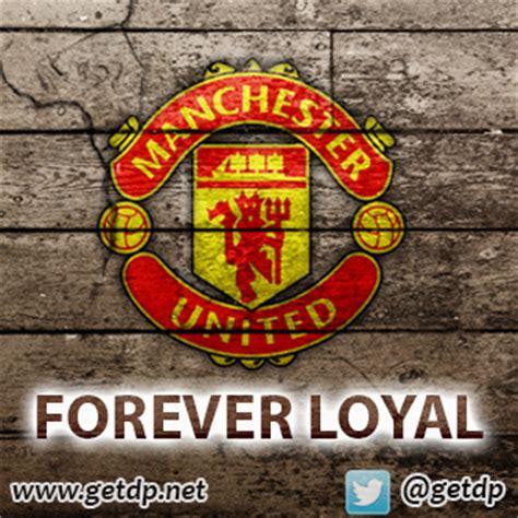 Forever Manchester United getdp manchester united fan forever loyal