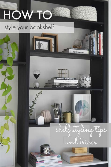 how to style a bookcase styling a bookshelf shelf styling tips and tricks