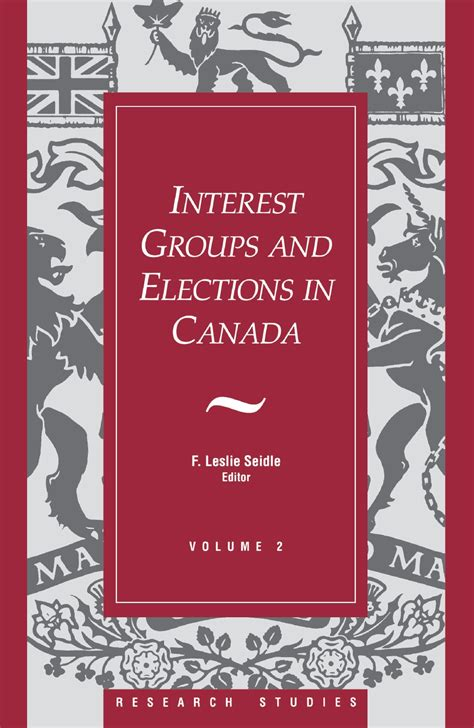 Interest Groups In Canada Essay by Interest Groups And Elections In Canada Dundurn Press